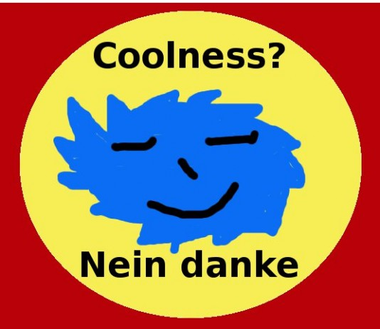 Coolness? Nein danke